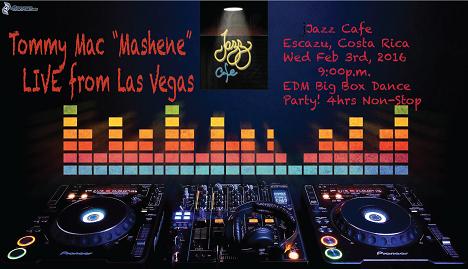 EDM Worldbeat Big Box Dance Party! Jazz Cafe, Escazu, Costa Rica
